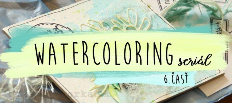 watercoloring serial 6